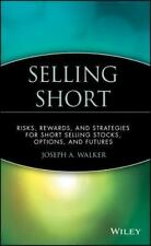 Wiley Finance: Selling Short : Risks, Rewards, and Strategies for Short Selling
