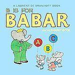 B Is for Babar: An Alphabet Book: By de Brunhoff, Laurent