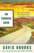On Paradise Drive: How We Live Now (And Always Have) in the Future Tense