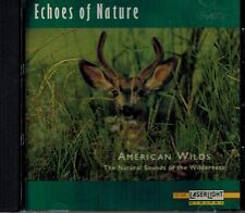 ECHOES OF NATURE - AMERICAN WILDS - NATURAL SOUNDS OF THE WILDERNESS - MINT CD