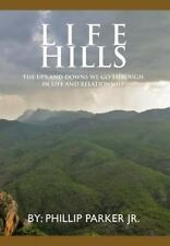 Life Hills : The Ups and Downs We Go Through in Life and Relationship by...