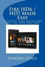 Fire HD6 / HD7 Made Easy : A VISUAL User Guide for the Fire HD6 and HD7 by...