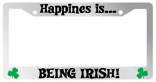 Chrome license plate frame Happiness is... BEING IRISH! 839
