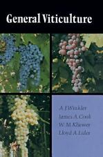 General Viticulture: By Winkler, A. J., Cook, James A., Kliewer, W. M., Lider...