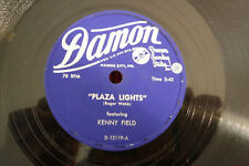 "Kenny Field, Plaza Lights / Lost Of The Island Of Love, Damon D 12119,10"" 78 RPM"