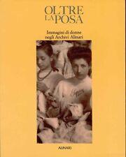 AA. VV., Oltre la posa. Immagini di donne negli Archivi Alinari