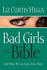 Bad Girls of the Bible and What We Can Learn from Them, Liz Curtis Higgs, New Bo