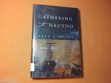 Gathering to Nauvoo by Fred E. Woods (2004, Hardcover) G