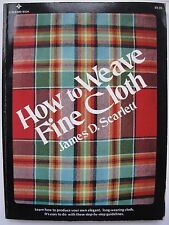 HOW TO WEAVE FINE CLOTH Written by JAMES D. SCARLETT