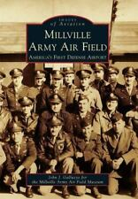 Millville Army Air Field: America's First Defense Airport (Paperback or Softback