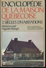 ENCYCLOPÉDIE DE LA MAISON QUÉBÉCOISE : 3 SIÈCLES D'HABITATIONS, M.Lessard, 1972