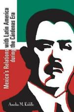 Mexico's Relations With Latin America During The C?Rdenas Era