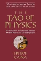 The Tao of Physics: An Exploration of the Parallels between Modern Physics and E