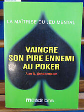 Schoonmaker Vaincre son pire ennemi au poker...