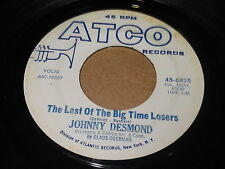 Johnny Desmond: The Last Of The Big Time Losers / I Want To Belive You 45
