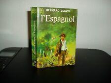 L'ESPAGNOL / Bernard CLAVEL