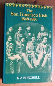 San Francisco Irish, 1848-80 by R.A. Burchell (Hardback, 1980)