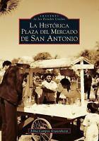San Antonio's Historic Market Square -- Spanish Language Edition - La Históri...