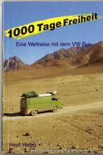 1000 Tage Freiheit : e. Weltreise mit d. VW-Bus v. Wolf Weise 389210008x