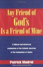 Any Friend of God's Is a Friend of Mine: A Biblical and Historical Explanation o