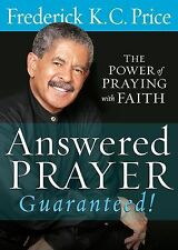 Answered Prayer Guaranteed! : The Power of Praying with Faith by Fred Price...