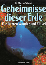 GEHEIMNISSE DIESER ERDE - Die letzten Wunder und Rätsel - Dr. Marcus Würmli