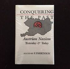 CONQUERING THE PAST: AUSTRIAN NAZISM YESTERDAY & TODAY, F. Parkinson, HC/DJ New!