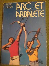 Original Vintage 1978 Signed French ARC ET ARBALETE Paperback Pierre Dubay