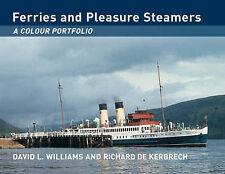 Ferries and Pleasure Steamers: A Colour Portfolio by Richard de Kerbrech,...