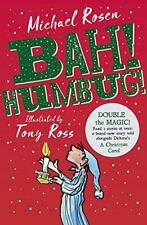 Bah! Humbug!,Michael Rosen, Tony Ross