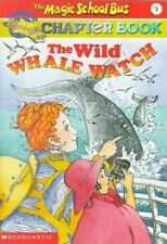 Good, Wild Whale Watch (Magic School Bus Science Chapter Books), Moore, Eva, Col