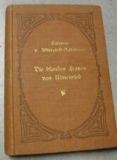 Eufemia v. Adlersfeld-Ballestrem Die blonden Frauen von Ulmenried *Ln HC 1900*