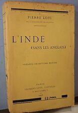 Pierre Loti. L' Inde sans les anglais 1925 -