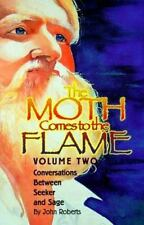 The Moth Comes To The Flame Volume 2 : Conversations Between Seeker and Sage, Ro