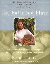 The Balanced Plate: The Essential Elements of Whole Foods and Good Health by Ren