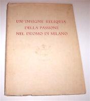 Ordine Equestre Un'insigne reliquia della passione nel Duomo Milano 1^ ed. 1933