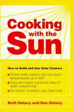 Cooking with the Sun: How to Build and Use Solar Cookers
