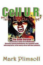 Cell U R Tales from the Script by Mark Plimsoll (2011, Paperback)