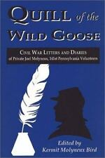 Quill of the Wild Goose: Civil War Letters and Diaries of Private Joel Molyneux,