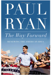 Paul Ryan The Way Forward New Hardcover Book Ryans Political Visions and Opinion