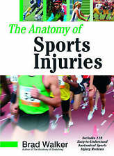 The Anatomy of Sports Injuries by Brad Walker (Paperback, 2007)
