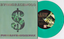 "By The Grace Of God ‎- For The Love Of Indie Rock 7"" GREEN WAX Endpoint Empathy"