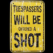 No Trespassing Violators OFFERED A SHOT Metal Sign Funny Home Bar/Pub Wall Decor