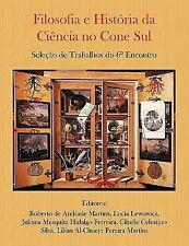 Filosofia e História da Ciência no Cone Sul. Seleção de Trabalhos do 6º...