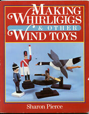 Making Whirligigs and Other Wind Toys - Woodworking by Sharon Pierce - Softbound