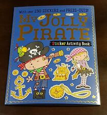 MY JOLLY PIRATE STICKER ACTIVITY BOOK WITH OVER 250 STICKERS AND PRESS-OUTS!