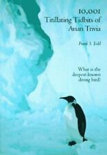 10,001 Titillating Tidbits of Avian Trivia by Frank S. Todd (1994, Paperback)