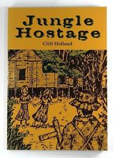 JUNGLE HOSTAGE Cliff Holland (1992) - 1ST EDITION