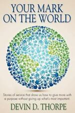 Your Mark On The World: Stories of service that show us how to give more with a