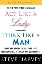 Act Like a Lady, Think Like a Man, Expanded Edition: What Men Really Think...